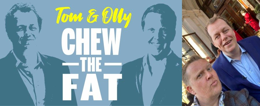 Olly Smith & Tom Parker Bowles, Chew the Fat